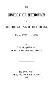 Cover of: The history of Methodism in Georgia and Florida: From 1785 to 1865.