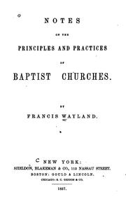 Cover of: Notes on the principles and practices of Baptist churches