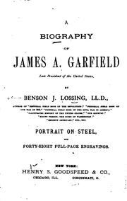Cover of: A biography of James A. Garfield