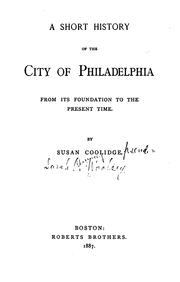 Cover of: A short history of the city of Philadelphia: from its foundation to the present time