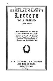 Cover of: General Grant's letters to a friend, 1861-1880