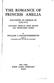 The romance of Princess Amelia by Childe-Pemberton, William Shakespear