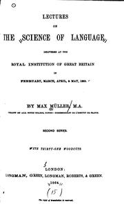 Cover of: Lectures on the science of language, delivered at the Royal institution of Great Britain in 1861 [and 1863]