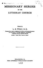Cover of: Missionary heroes of the Lutheran church | Luther Benaiah Wolf