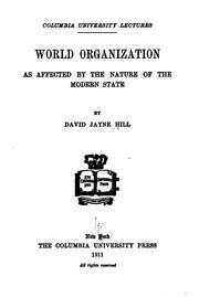 Cover of: World organization as affected by the nature of the modern state | David Jayne Hill
