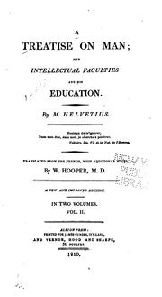Cover of: A treatise on man: his intellectual faculties and his education.