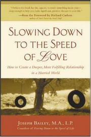 Cover of: Slowing down to the speed of love | Joseph V. Bailey