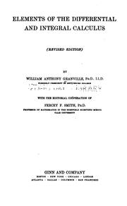 Cover of: Elements of the differential and integral calculus. | William Anthony Granville
