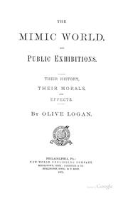 Cover of: mimic world and public exhibitions | Olive Logan