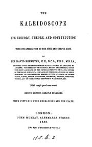 Cover of: The kaleidoscope, its history, theory and construction with its application to the fine and useful arts