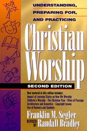 Cover of: Understanding, preparing for, and practicing Christian worship | Franklin M. Segler