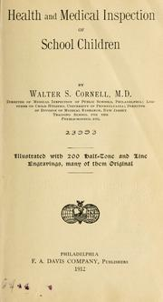 Health and medical inspection of school children by Walter Stewart Cornell