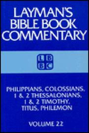 Cover of: Philippians, Colossians, 1 & 2 Thessalonians, 1 & 2 Timothy, Titus, Philemon (Layman's Bible book commentary)