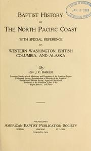 Cover of: Baptist history of the north Pacific coast | J. C. Baker