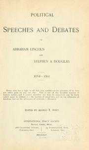 Cover of: Political speeches and debates of Abraham Lincoln and Stephen A. Douglas, 1854-1861