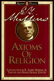 Cover of: The axioms of religion: a new interpretation of the Baptist faith