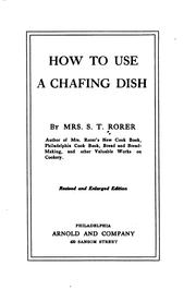 Cover of: How to use a chafing dish | Sarah Tyson Heston Rorer