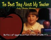Cover of: The Best Thing About My Teacher | Judy Gordon Morrow
