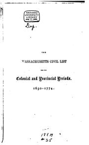 Cover of: Massachusetts civil list for the colonial and provincial periods, 1630-1774 | Whitmore, William Henry