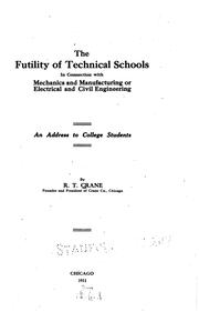 Cover of: The futility of technical schools in connection with mechanics and manufacturing or electrical and civil engineering