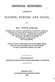 Cover of: Centennial skyrockets: a series of flights, fancies and facts | Titus Joslin