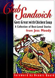 Cover of: Club Sandwich: Goes Great With Chicken Soup  | Jess Moody