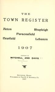 Cover of: town register: Acton, Shapleigh, Parsonsfield, Newfield, Lebanon, 1907 | Mitchell, H. E.