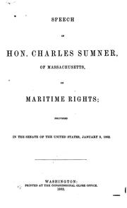Cover of: Speech of Hon. Charles Sumner, of Massachusetts on maritime rights: delivered in the Senate of the United States, January 9, 1862.