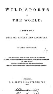Wild sports of the world by Greenwood, James.
