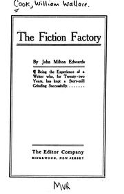 Cover of: The fiction factory | William Wallace Cook