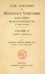 The history of Martha's Vineyard, Dukes County, Massachusetts by Charles Edward Banks