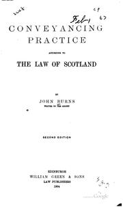 Cover of: Conveyancing practice according to the law of Scotland | John Burns