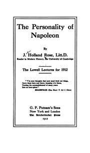 Cover of: The personality of Napoleon: the Lowell lectures delivered at Boston in February-March 1912.