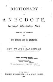 Dictionary of anecdote, incident, illustrative fact by Walter Baxendale