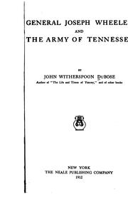General Joseph Wheeler and the Army of the Tennessee by Du Bose, John Witherspoon