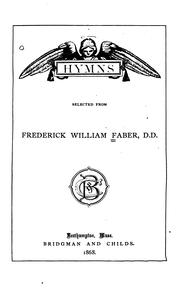 Cover of: Hymns selected from Frederick William Faber, D.D