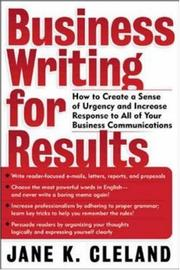 Cover of: Business Writing for Results  | Jane K. Cleland