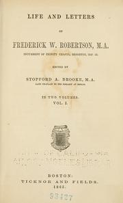 Life and letters of Frederick W. Robertson by Robertson, Frederick William
