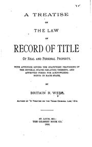 Cover of: treatise on the law of record of title of real and personal property | Britain R. Webb