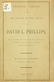 Cover of: Memorial address on the life, character and public services of David L. Phillips