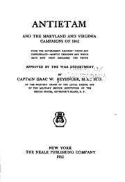 Cover of: Antietam and the Maryland and Virginia campaigns of 1862 from the government records--Union and Confederate--mostly unknown and which have now first disclosed the truth; approved by the War department | Isaac W. Heysinger