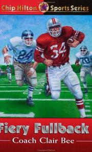 Cover of: Fiery Fullback (Chip Hilton Sports Series #24) | Clair Bee, Randall K. Farley, Cynthia Bee Farley
