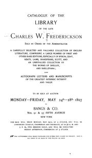 Cover of: Catalogue of the library of the late Charles W. Frederickson | Charles William Frederickson