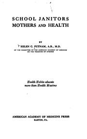 Cover of: School janitors, mothers and health | Helen C. Putnam