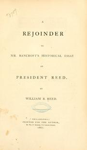 Cover of: A rejoinder to Mr. Bancroft's historical essay on President Reed