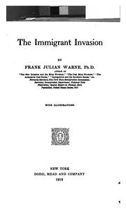 Cover of: The immigrant invasion | Frank Julian Warne