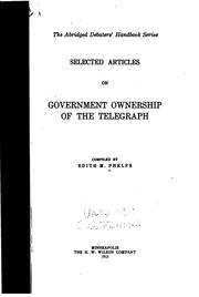 Cover of: Selected articles on government ownership of the telegraph