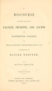 Cover of: A discourse delivered before the faculty, students, and alumni of Dartmouth College, on the day preceding commencement, July 27, 1853, commemorative of Daniel Webster