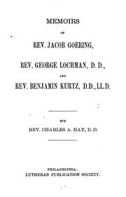 Cover of: Memoirs of Rev. Jacob Goering, Rev. George Lochman, D.D., and Rev. Benjamin Kurtz, D.D., LL.D