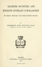 Cover of: Learned societies and English literary scholarship in Great Britain and the United States | Steeves, Harrison R.